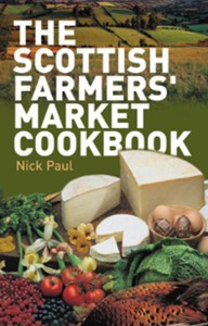 THE SCOTTISH FARMERS' MARKET COOKBOOK