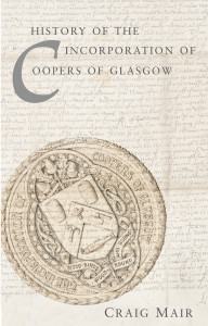 History of the Incorporation of Coopers of Glasgow