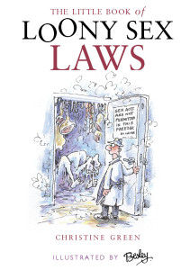 THE LITTLE BOOK OF LOONY SEX LAWS