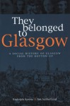 Click here to find out more about 'THEY BELONGED TO GLASGOW'.