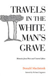 Click here to find out more about 'TRAVELS IN THE WHITE MAN'S GRAVE'.
