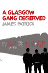 Click here to find out more about 'A Glasgow Gang Observed'.