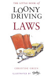 Click here to find out more about 'LITTLE BOOK OF LOONY DRIVING LAWS, THE'.