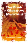 Click here to find out more about 'BOOK OF GLASGOW MURDERS, THE'.