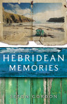 Click here to find out more about 'HEBRIDEAN MEMORIES'.