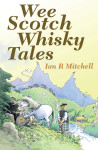 Click here to find out more about 'Wee Scotch Whisky Tales'.
