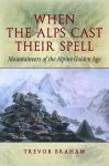 Click here to find out more about 'WHEN THE ALPS CAST THEIR SPELL'.