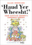 Click here to find out more about 'Haud Yer Wheesht!'.