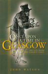 Click here to find out more about 'ONCE UPON A TIME IN GLASGOW'.