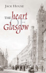 Click here to find out more about 'HEART OF GLASGOW, THE'.
