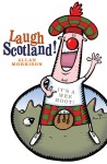 Click here to find out more about 'LAUGH SCOTLAND!'.